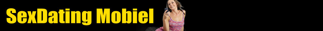 Sexdating Mobiel – Gratis neuken en Sex Ads